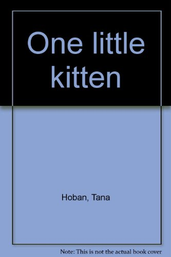 One little kitten (0026877732) by Hoban, Tana