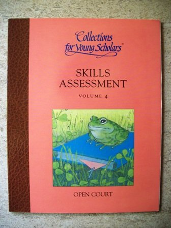 9780026884600: Collections for Young Scholars Skills Assessment Open Court Volume 4
