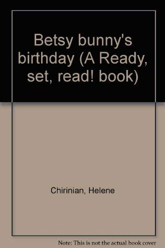 9780026885447: Betsy bunny's birthday (A Ready, set, read! book)