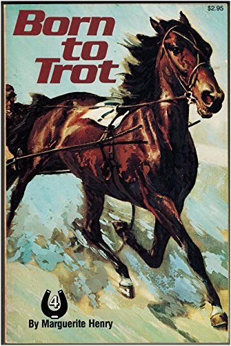 BORN TO TROT (The Marguerite Henry horseshoe: Marguerite Henry