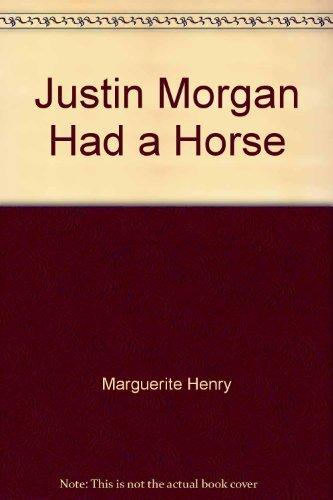 9780026887571: Justin Morgan Had a Horse