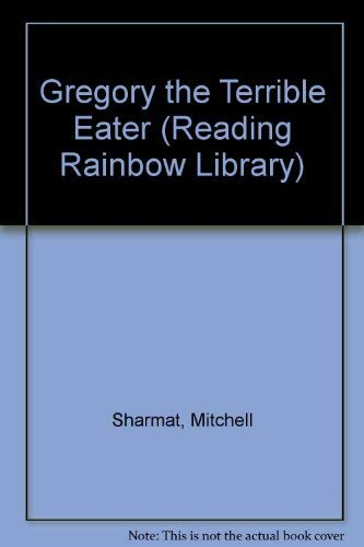 Gregory, the Terrible Eater: Reading Rainbow, activities, Teacher or Leader edition,: Sharmat, ...