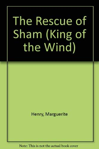 The Rescue of Sham (King of the Wind) (0026888041) by Marguerite Henry; Catherine Nichols; Cindy Spenser