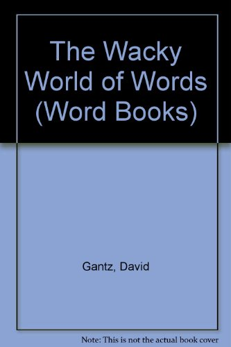 9780026890441: The Wacky World of Words (Word Books)