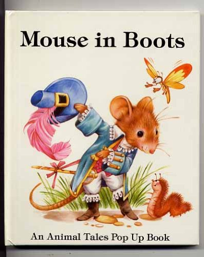 Mouse in Boots (Animal Tales Pop Up: Keith Moseley; Illustrator-Debbie