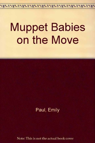 9780026891080: Muppet Babies on the Move (Muppet Babies Concept Book)