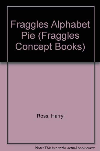 9780026891158: Fraggles Alphabet Pie (Fraggles Concept Books)