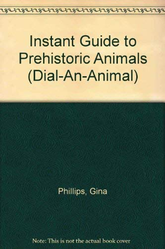 9780026891738: Instant Guide to Prehistoric Animals (Dial-An-Animal)