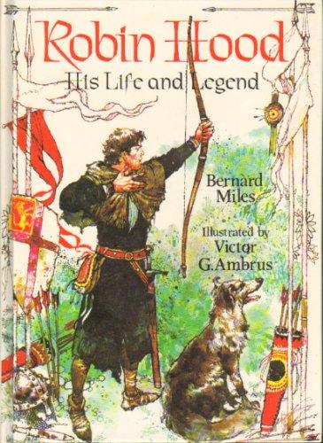 Robin Hood: His Life and Legend: Miles, Bernard