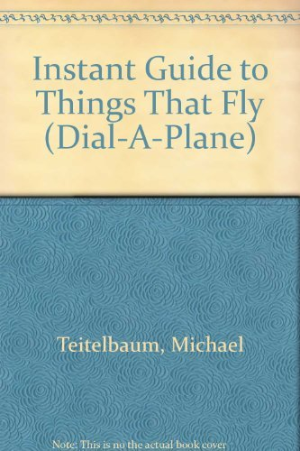 9780026893312: Instant Guide to Things That Fly (Dial-A-Plane)