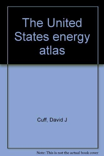 The United States Energy Atlas: Cuff, David J.;Young,