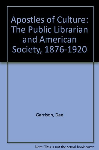 9780026938501: Apostles of Culture: The Public Librarian and American Society, 1876-1920