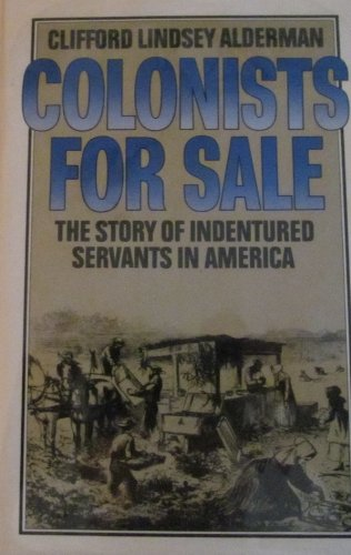 9780027002201: Colonists for Sale: The Story of Indentured Servants in America