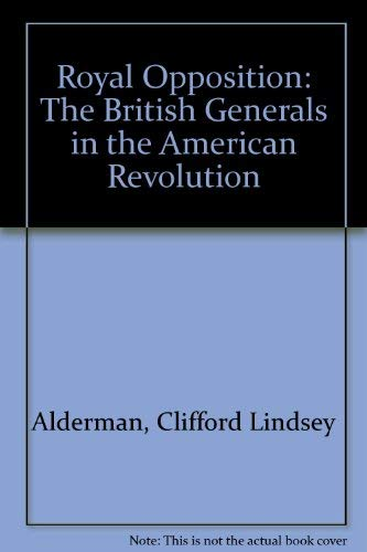 9780027002409: Royal Opposition: The British Generals in the American Revolution