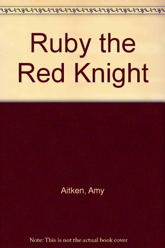 9780027003406: Ruby the Red Knight: Story and Pictures