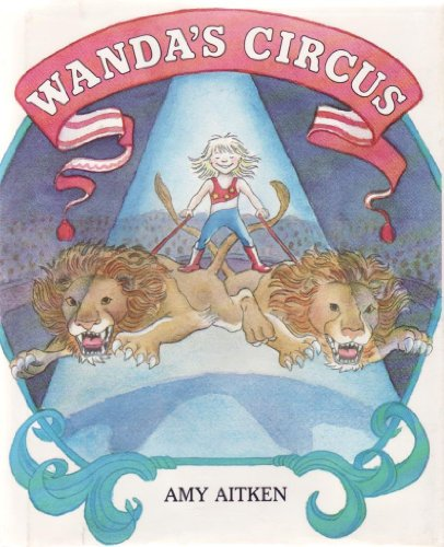 WANDA'S CIRCUS: Aitken, Amy