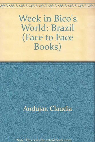 9780027055504: Week in Bico's World: Brazil (Face to Face Books)