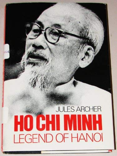 9780027056303: Ho Chi Minh: Legend of Hanoi
