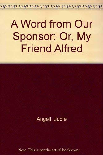 9780027057508: A Word from Our Sponsor: Or, My Friend Alfred