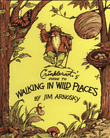 Crinkleroot's Guide to Walking in Wild Places: Arnosky, Jim
