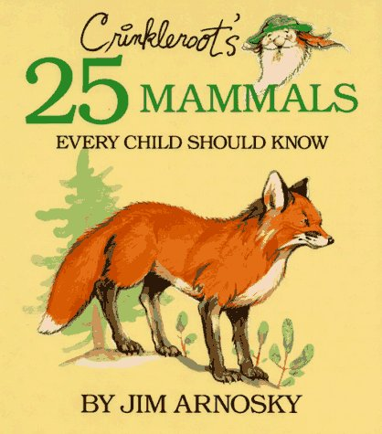 9780027058451: Crinkleroot's 25 Mammals Every Child Should Know