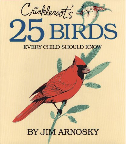 9780027058598: Crinkleroot's 25 Birds Every Child Should Know