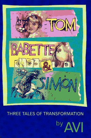 9780027077650: Tom, Babette, and Simon: Three Tales of Transformation