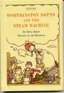9780027081909: Worthington Botts and the Steam Machine (Ready-to-read)