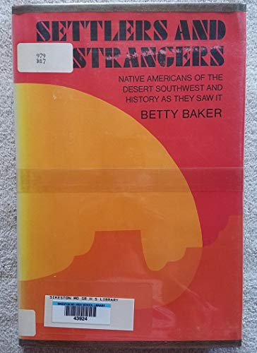 9780027082203: Settlers and Strangers: Native Americans of the Desert Southwest and History As They Saw It