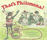 That's Philomena!: Bancroft, Catherine (illustrated by Hannah Coale)