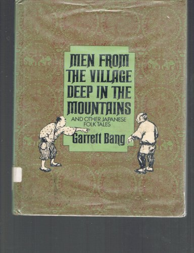 9780027083507: Men from the Village Deep in the Mountains and Other Japanese Folk Tales