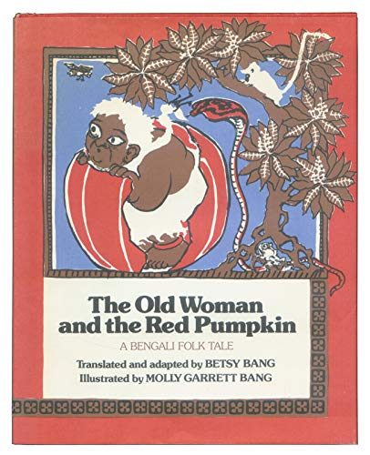 The Old Woman and the Red Pumpkin: betsy bang with illustrations by molly bang