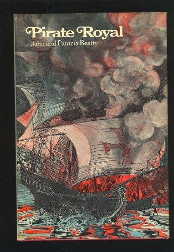 Pirate Royal (9780027086003) by John Beatty; Patricia Beatty