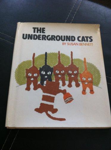 The underground cats: Bennett, Susan