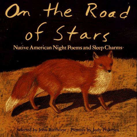 9780027097351: On the Road of Stars: Native American Night Poems and Sleep Charms
