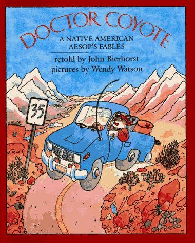 Doctor Coyote: a Native American Aesop's Fables: Bierhorst, John