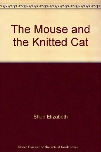 9780027117103: The Mouse and the Knitted Cat