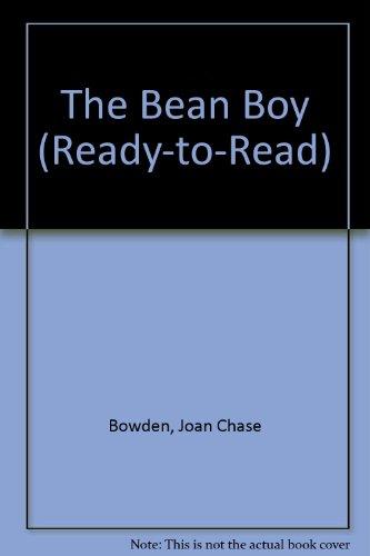 The Bean Boy: Bowden, Joan Chase;