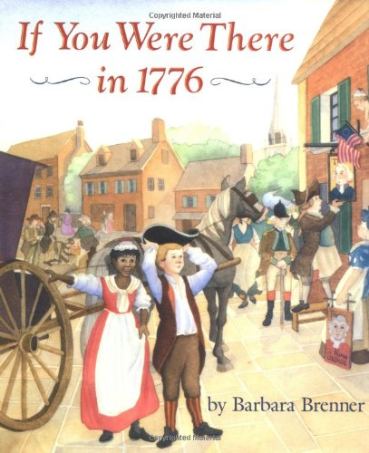 If You Were There in 1776 (9780027123227) by Barbara Brenner