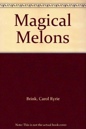 Magical Melons: Brink, Carol Ryrie