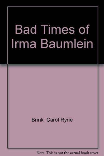 9780027142204: The BAD TIMES OF IRMA BAUMLEIN