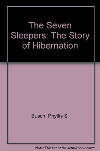 9780027156508: The Seven Sleepers: The Story of Hibernation