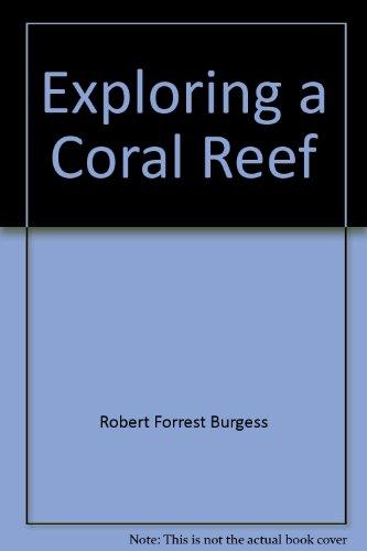 9780027161304: Exploring a Coral Reef