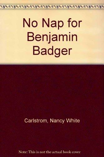 9780027172850: No Nap for Benjamin Badger