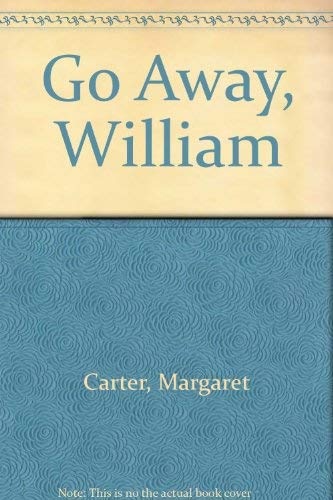 9780027177916: Go Away William (1st American Edition)