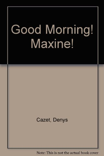 9780027179408: Good Morning! Maxine!