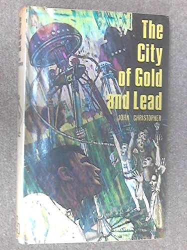9780027183801: The CITY OF GOLD AND LEAD (Tripods)
