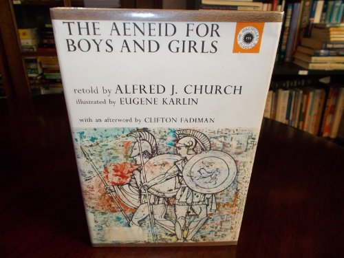 Aeneid for Boys and Girls: Alfred J. Church