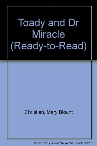 9780027184709: The TOADY AND DOCTOR MIRACLE (Ready-To-Read)