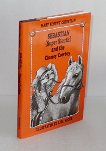 9780027184808: Sebastian (Super Sleuth) and the Clumsy Cowboy